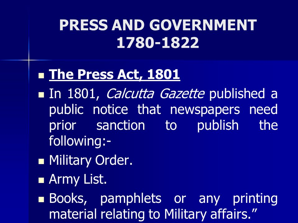 PRESS AND GOVERNMENT 1780-1822 The Press Act, 1801