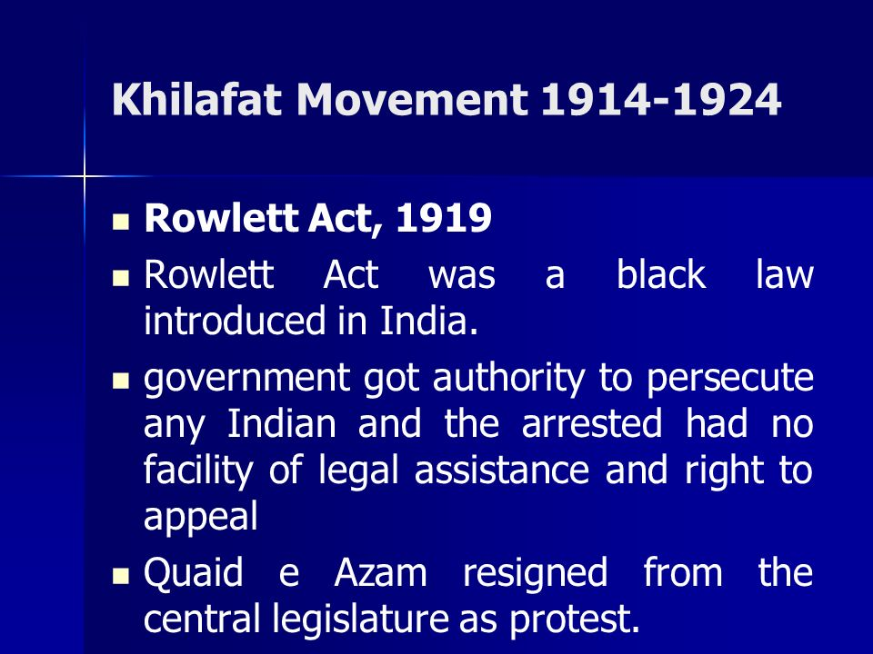 Khilafat Movement 1914-1924 Rowlett Act, 1919