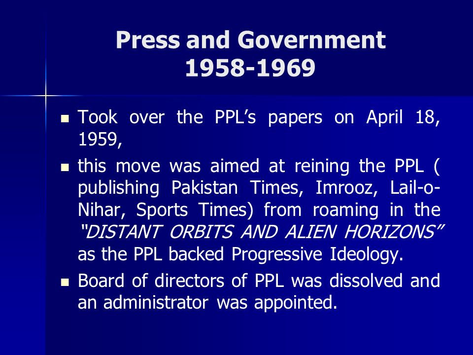 Press and Government 1958-1969 Took over the PPL's papers on April 18, 1959,