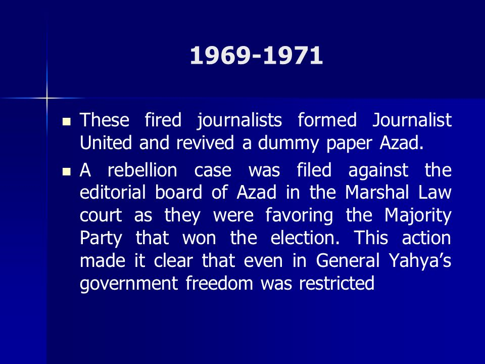 1969-1971 These fired journalists formed Journalist United and revived a dummy paper Azad.