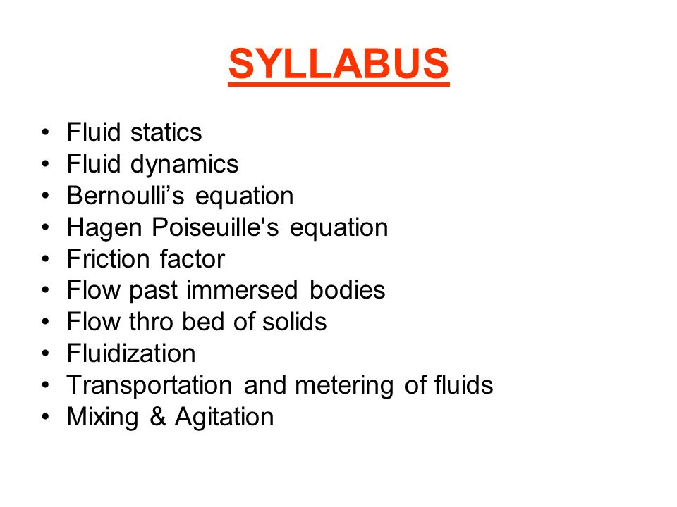 SYLLABUS Fluid statics Fluid dynamics Bernoulli's equation