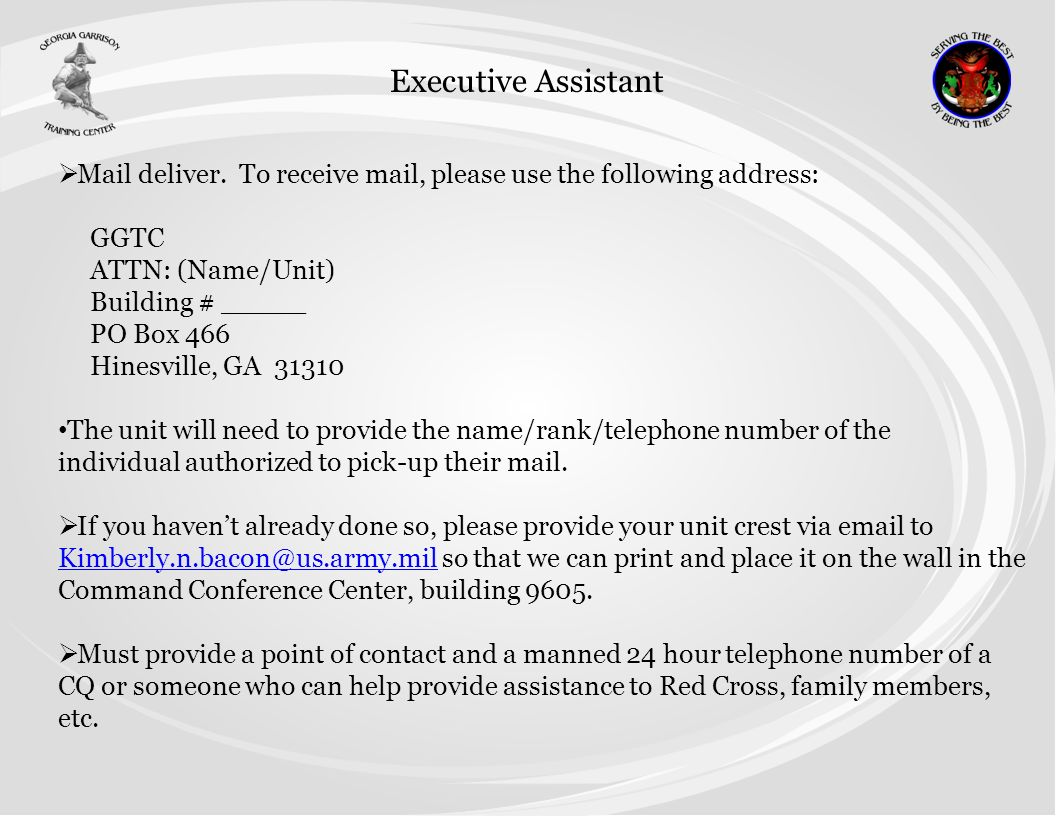 Executive Assistant Mail deliver. To receive mail, please use the following address: GGTC. ATTN: (Name/Unit)