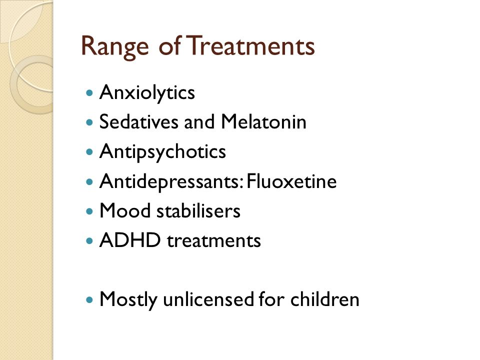 Range of Treatments Anxiolytics Sedatives and Melatonin Antipsychotics
