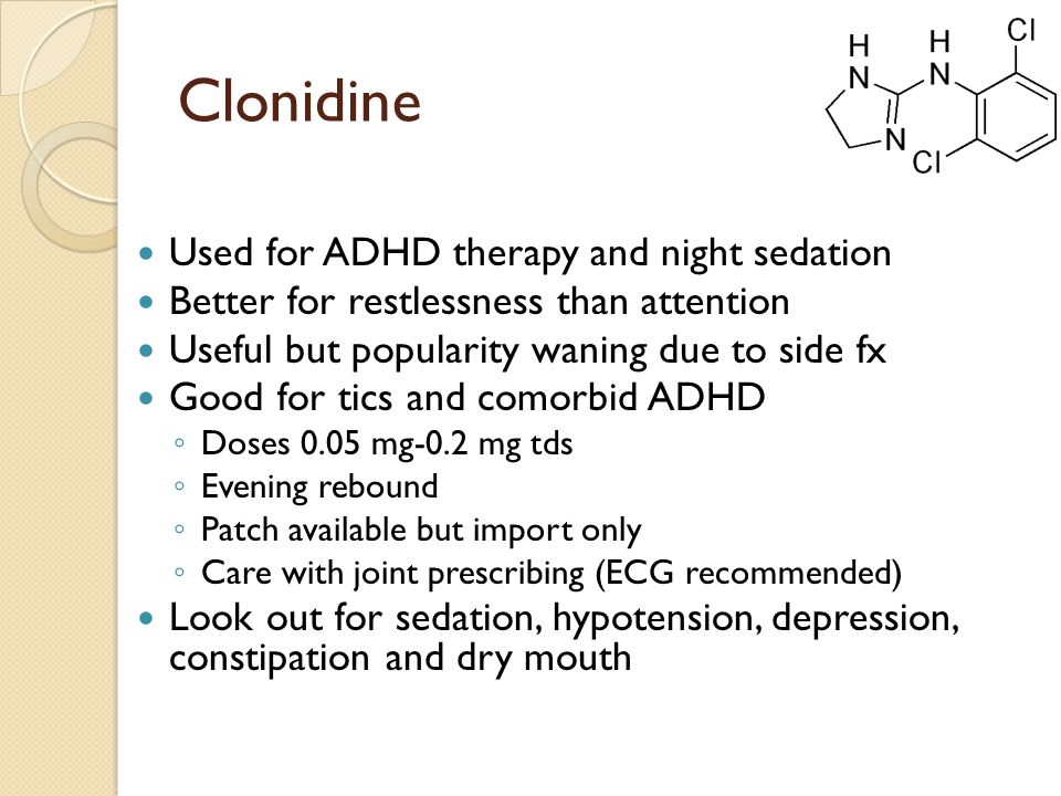 Clonidine Used for ADHD therapy and night sedation