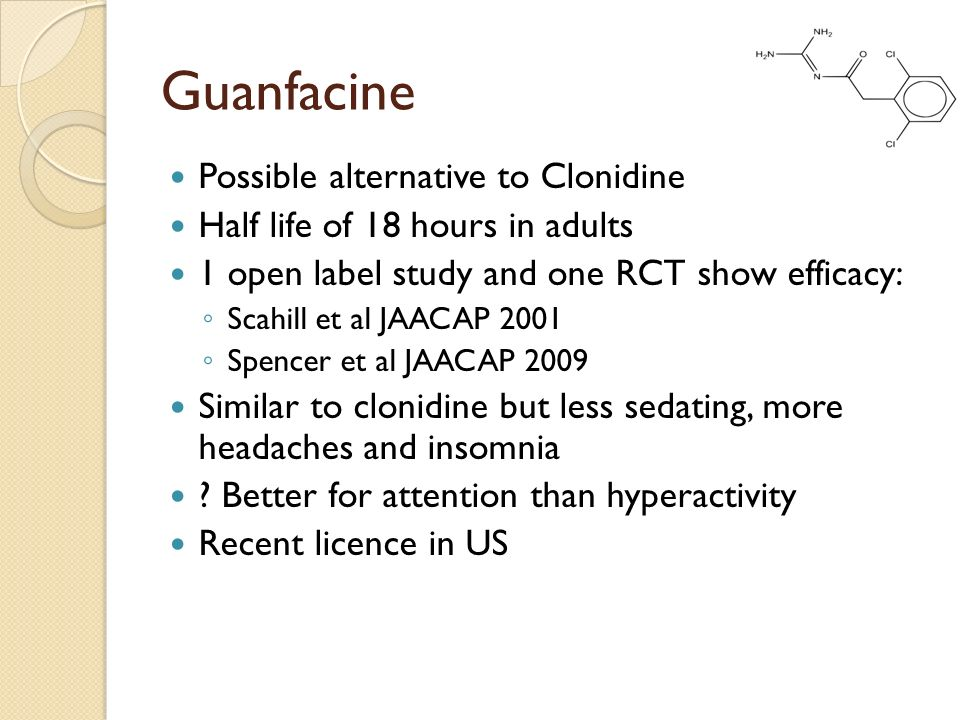 Guanfacine Possible alternative to Clonidine