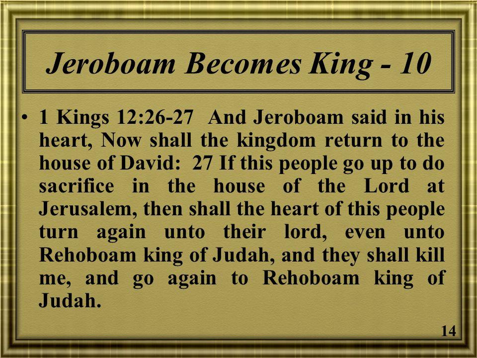 Jeroboam Becomes King - 10