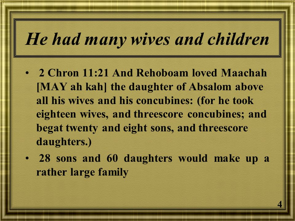 He had many wives and children