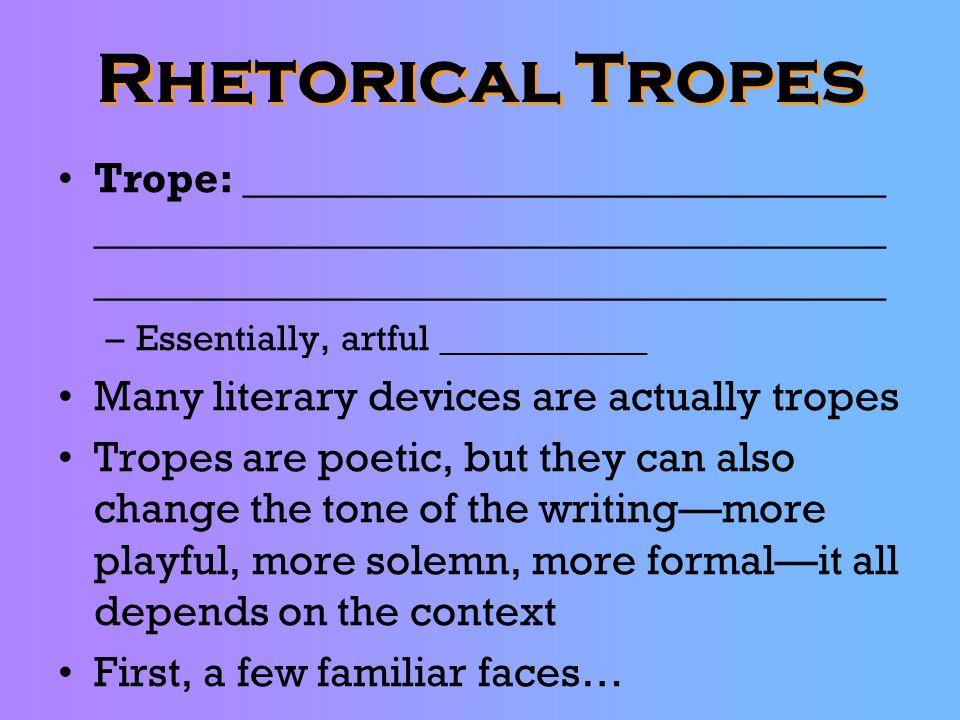 Rhetorical Tropes Trope: ______________________________ __________________________________________________________________________.