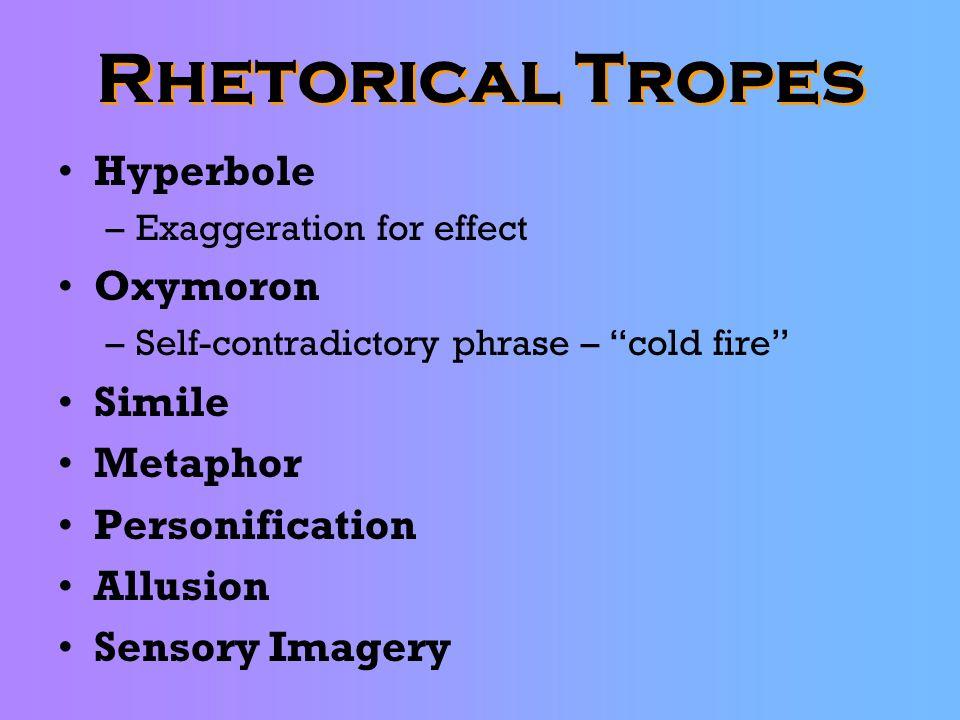 Rhetorical Tropes Hyperbole Oxymoron Simile Metaphor Personification