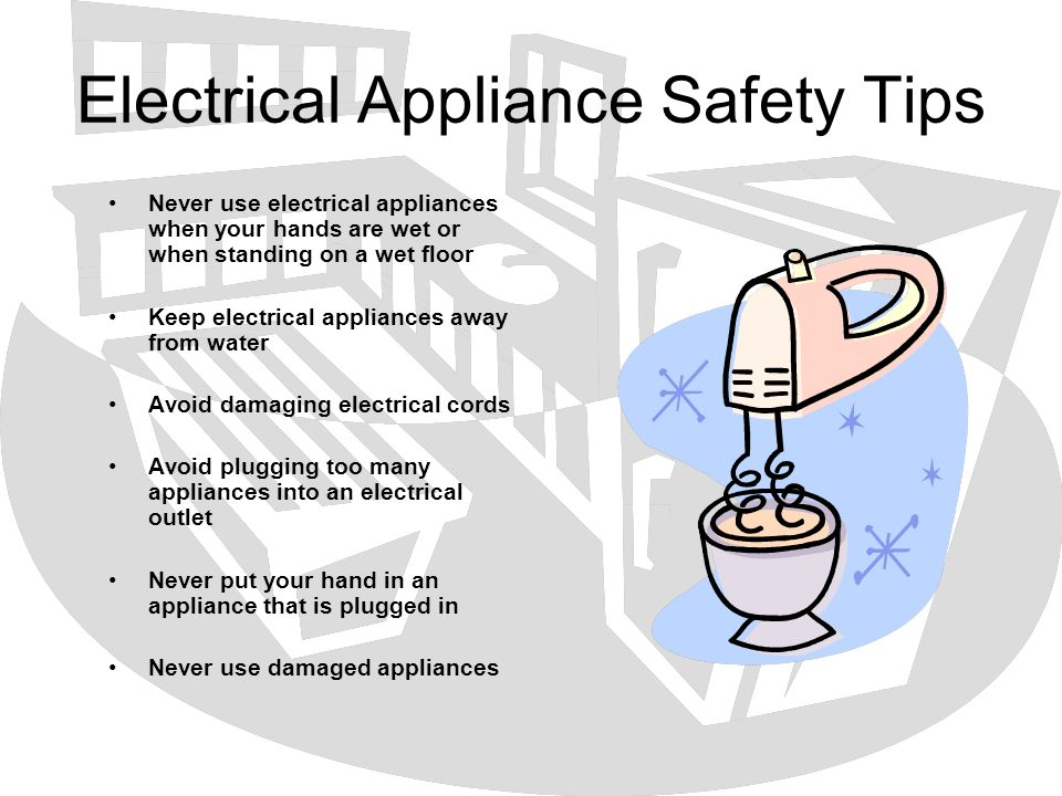 Electrical Appliance Safety Tips