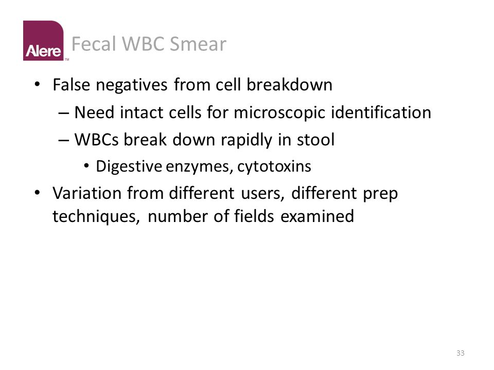 Fecal WBC Smear False negatives from cell breakdown
