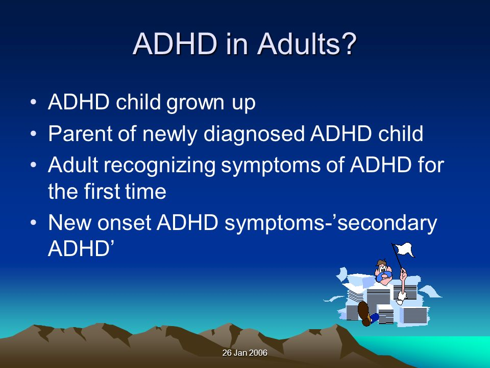 ADHD in Adults ADHD child grown up