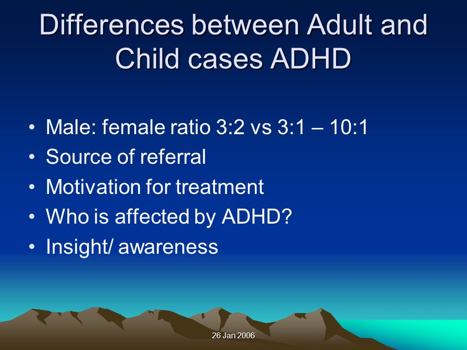 Differences between Adult and Child cases ADHD