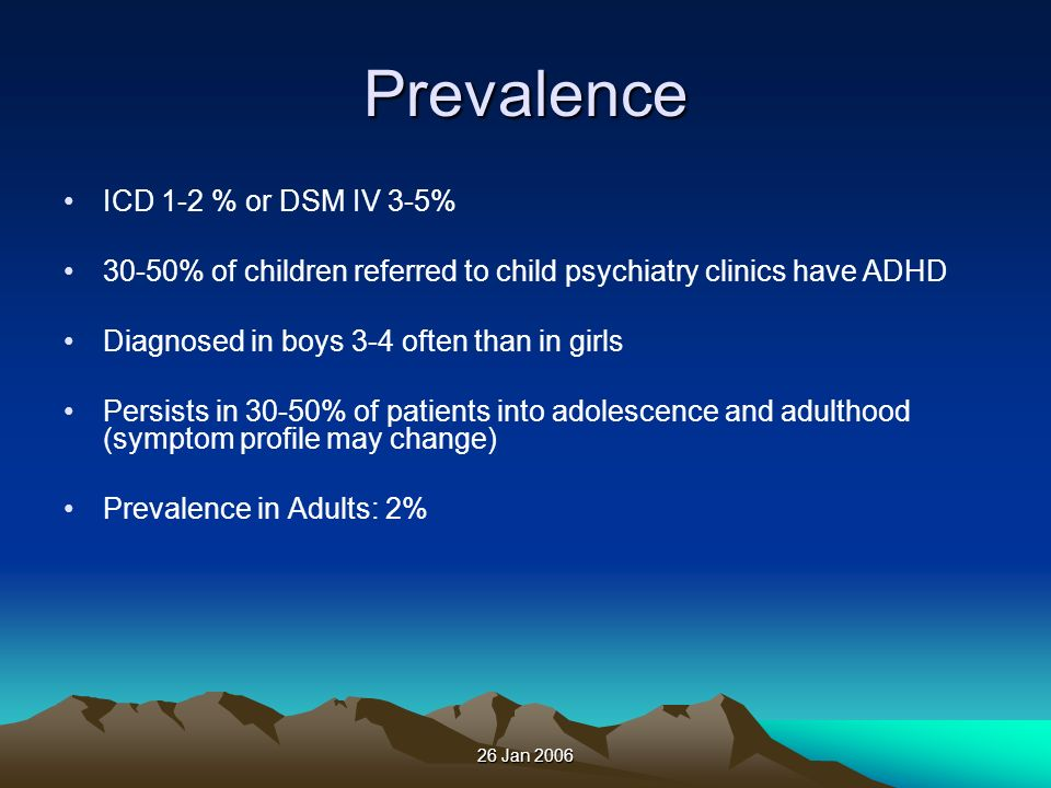 Prevalence ICD 1-2 % or DSM IV 3-5%