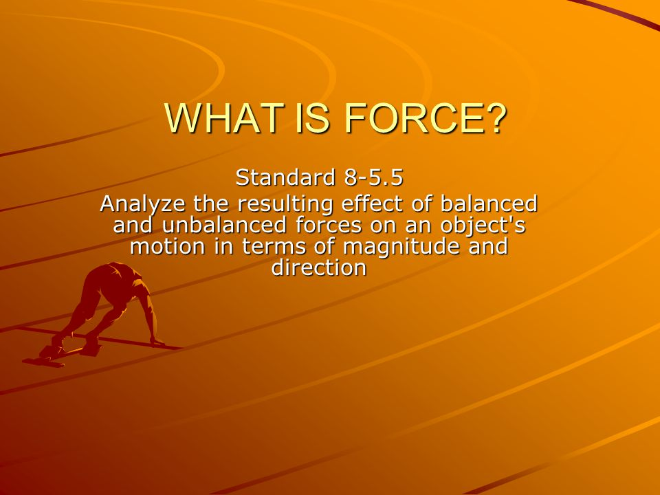 WHAT IS FORCE Standard 8-5.5