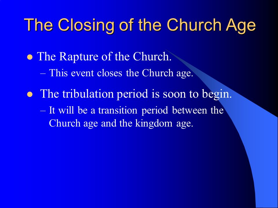 The Closing of the Church Age