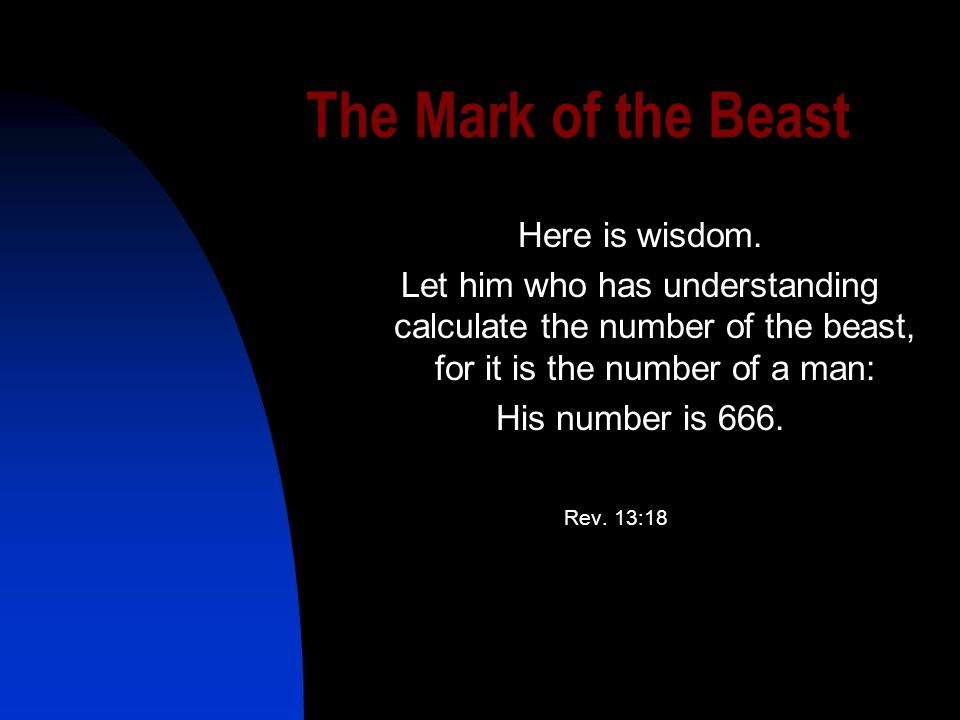 The Mark of the Beast Here is wisdom.