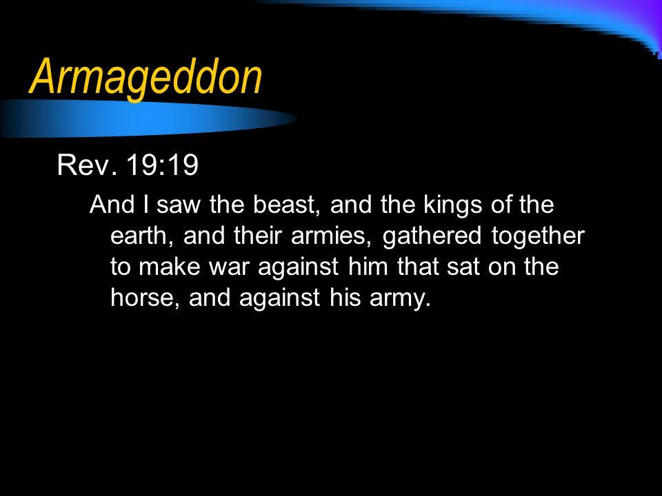 Armageddon Rev. 19:19.