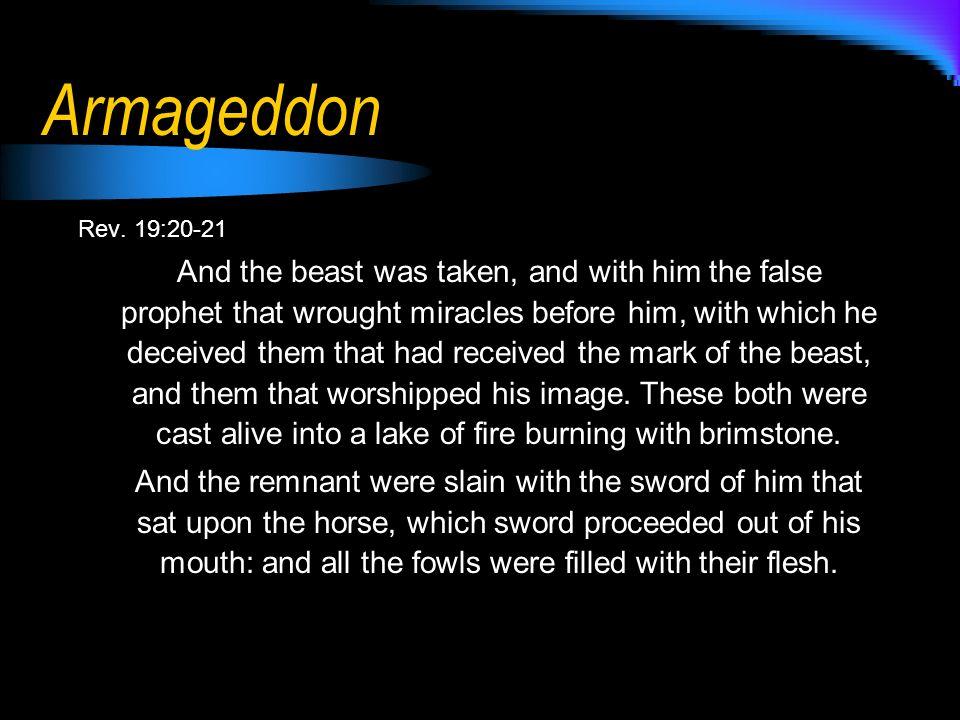 Armageddon Rev. 19:20-21.