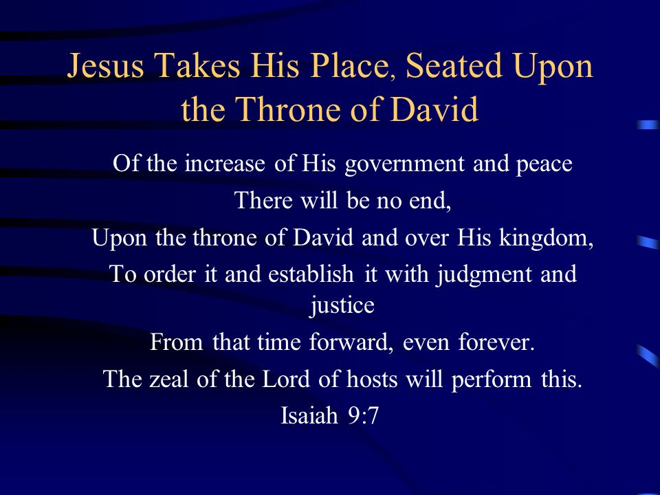 Jesus Takes His Place, Seated Upon the Throne of David