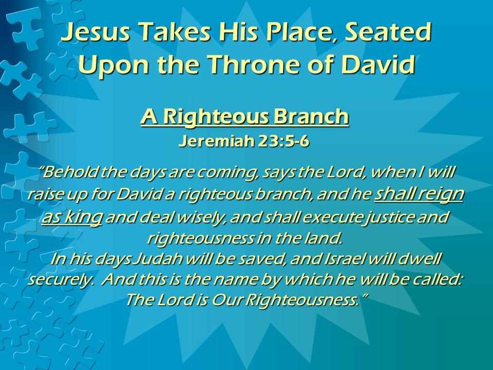 A Righteous Branch Jeremiah 23:5-6