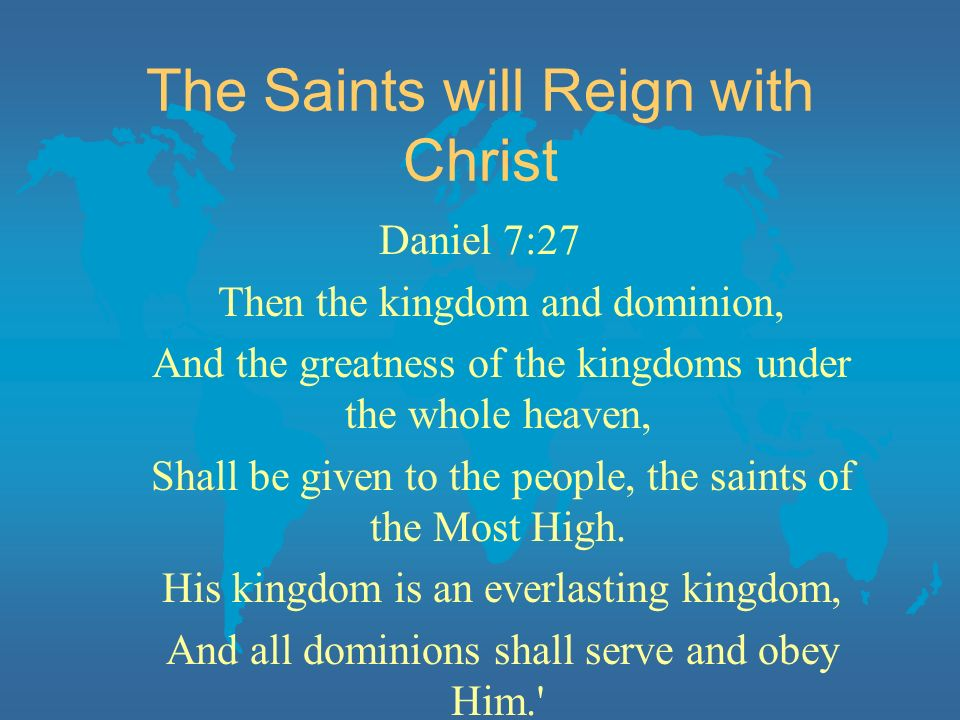 The Saints will Reign with Christ