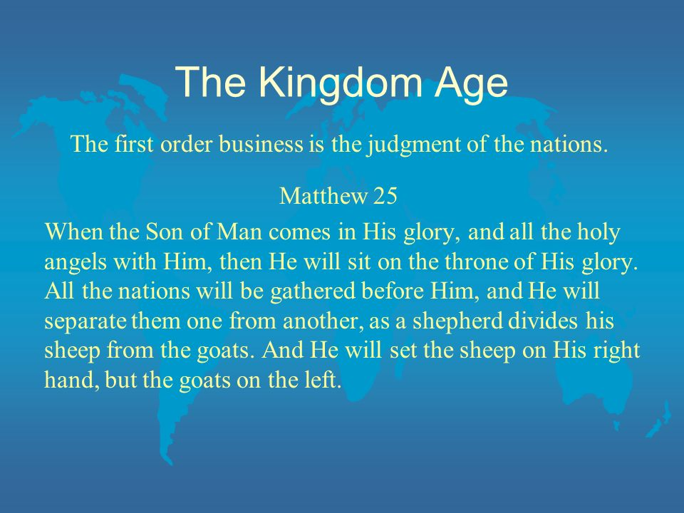 The first order business is the judgment of the nations.
