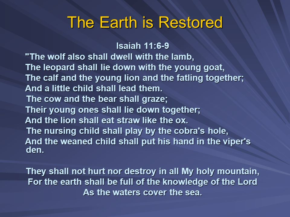 The Earth is Restored Isaiah 11:6-9