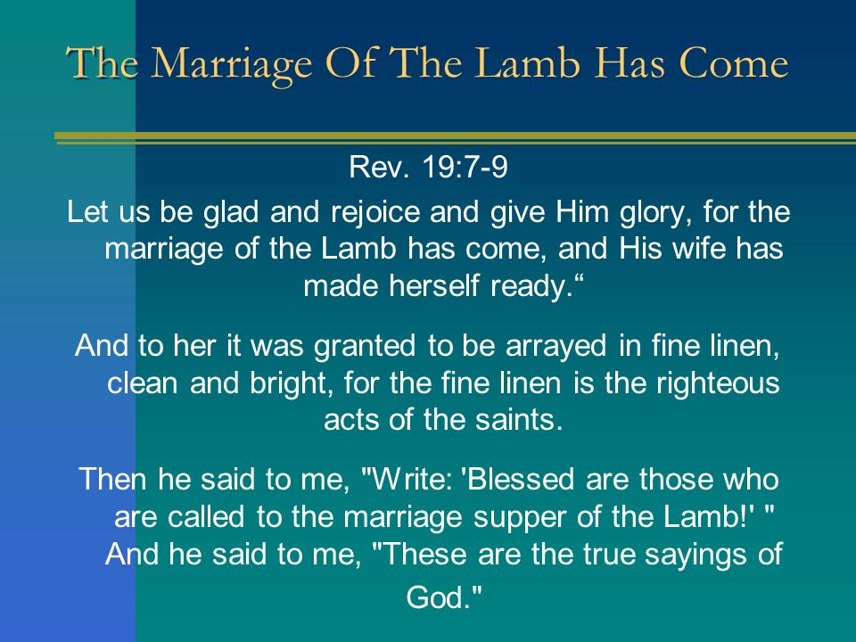 The Marriage Of The Lamb Has Come