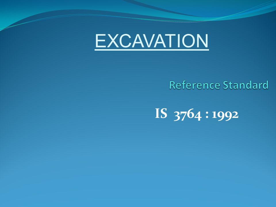 EXCAVATION Reference Standard IS 3764 : 1992