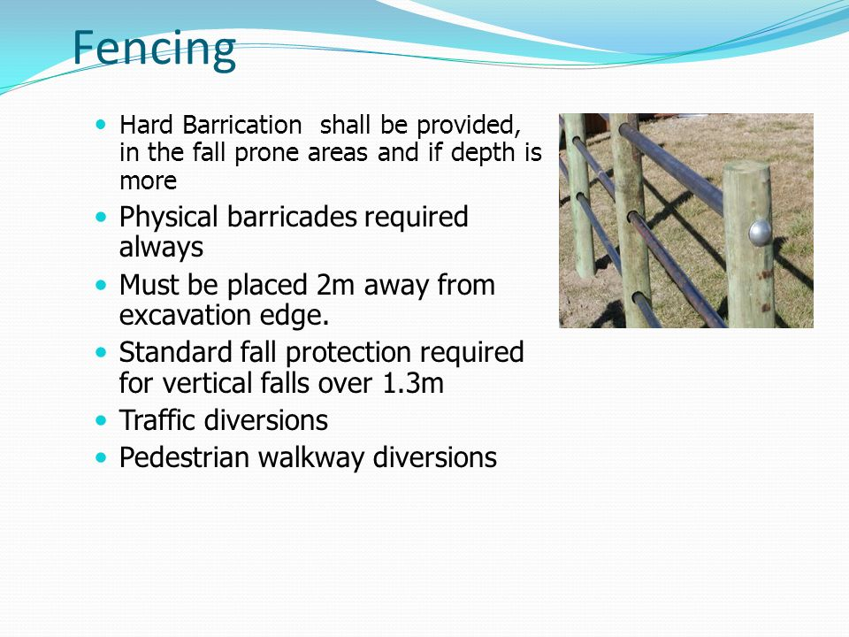 Fencing Physical barricades required always