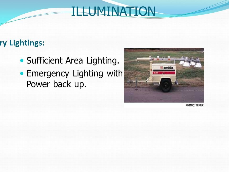 ILLUMINATION Temporary Lightings: Sufficient Area Lighting.