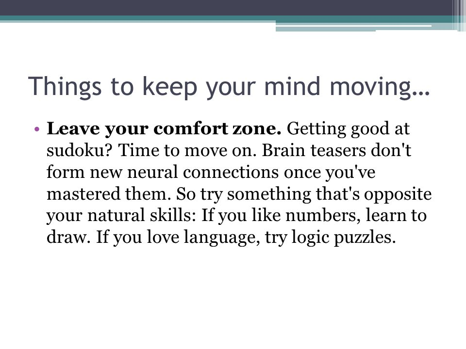 Things to keep your mind moving…