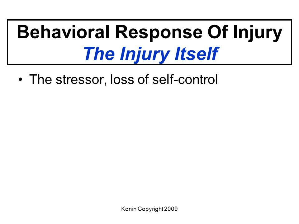 Behavioral Response Of Injury The Injury Itself