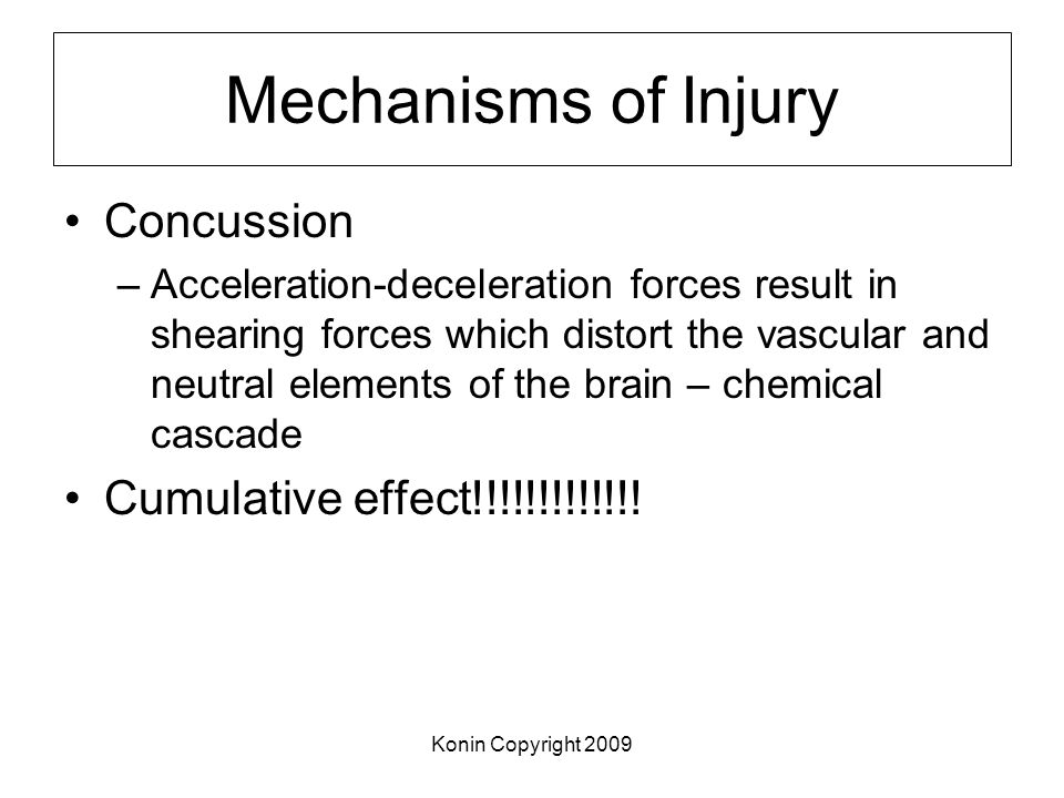 Mechanisms of Injury Concussion Cumulative effect!!!!!!!!!!!!!