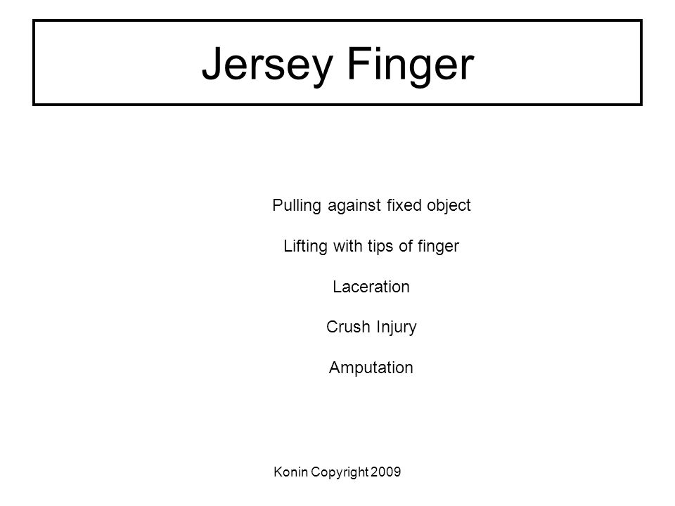 Jersey Finger Pulling against fixed object Lifting with tips of finger