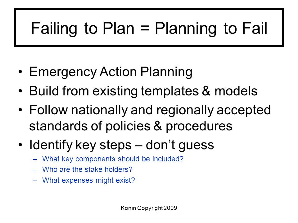 Failing to Plan = Planning to Fail