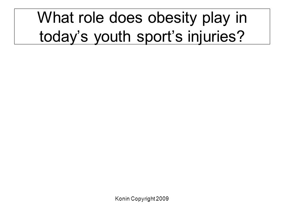 What role does obesity play in today's youth sport's injuries