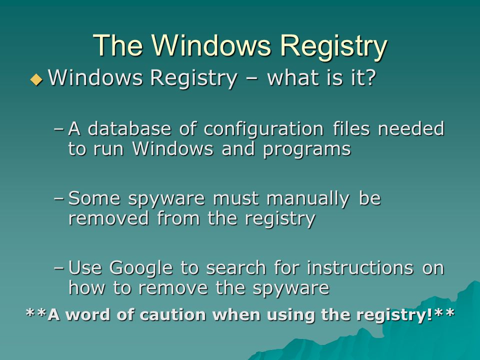 **A word of caution when using the registry!**