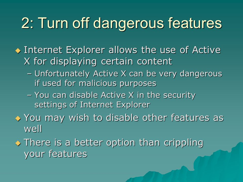 2: Turn off dangerous features
