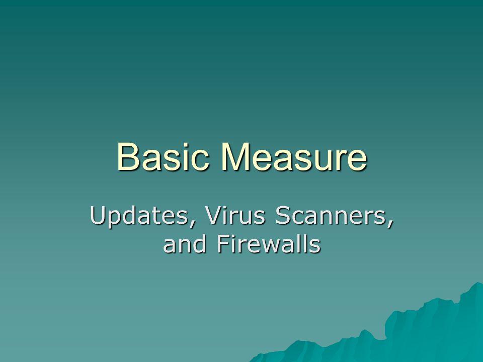 Updates, Virus Scanners, and Firewalls