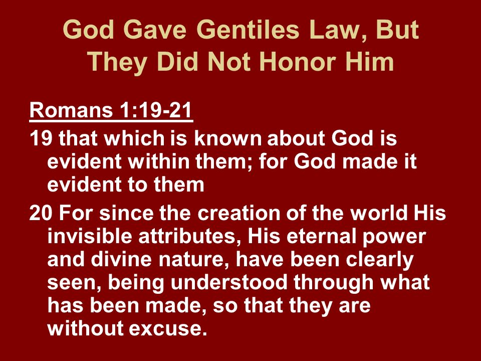God Gave Gentiles Law, But They Did Not Honor Him