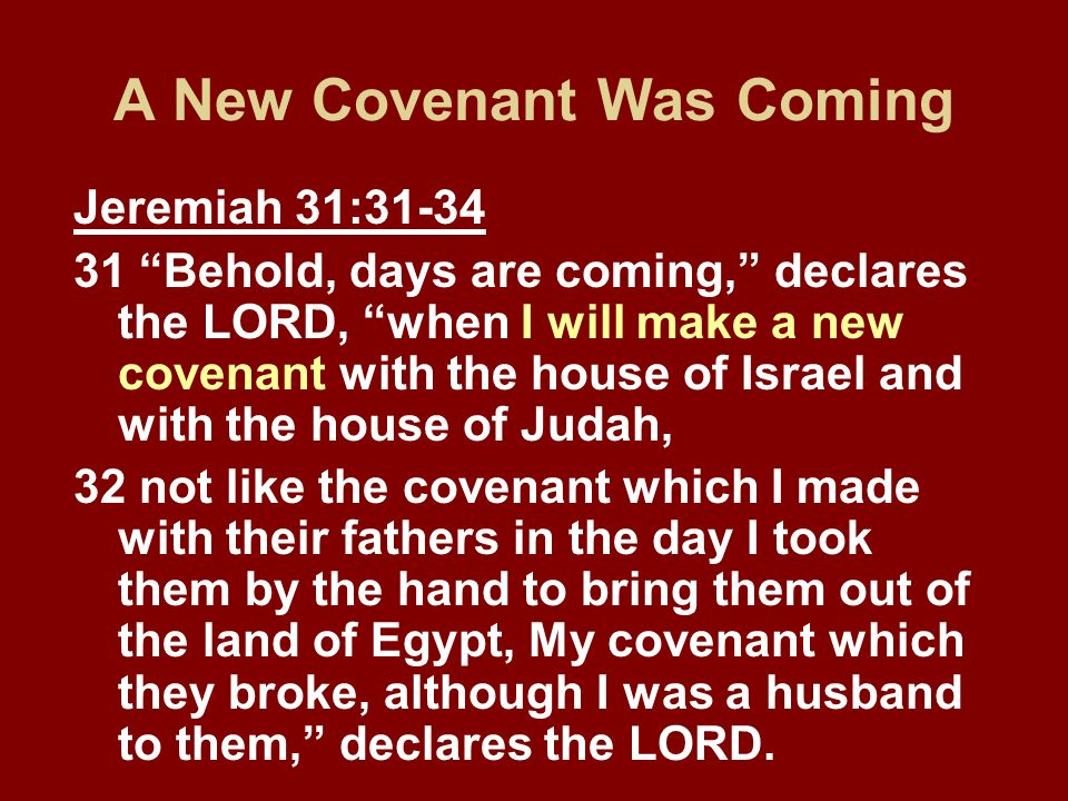 A New Covenant Was Coming
