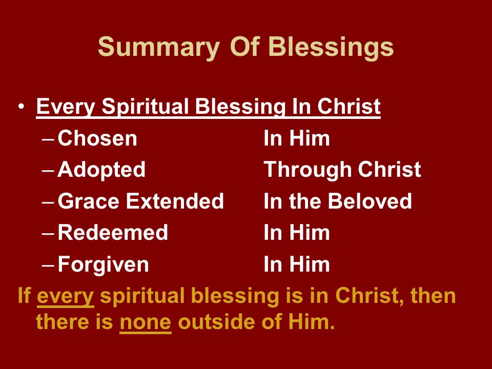 Summary Of Blessings Every Spiritual Blessing In Christ Chosen In Him