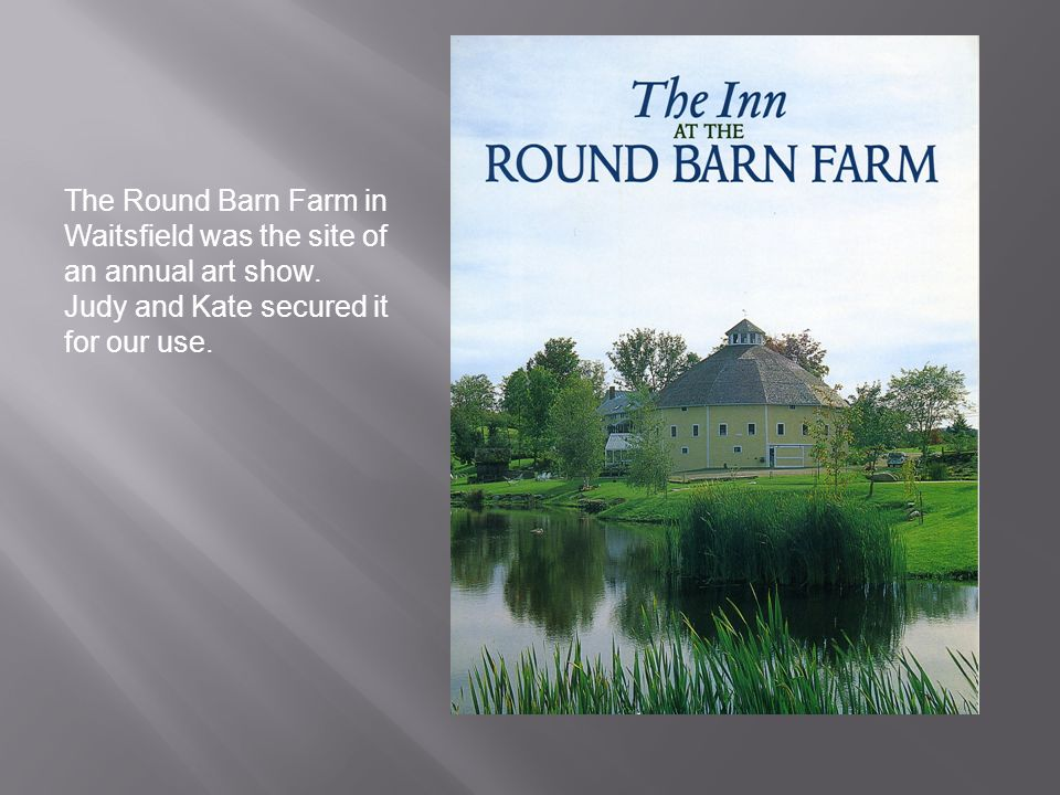 The Round Barn Farm in Waitsfield was the site of an annual art show