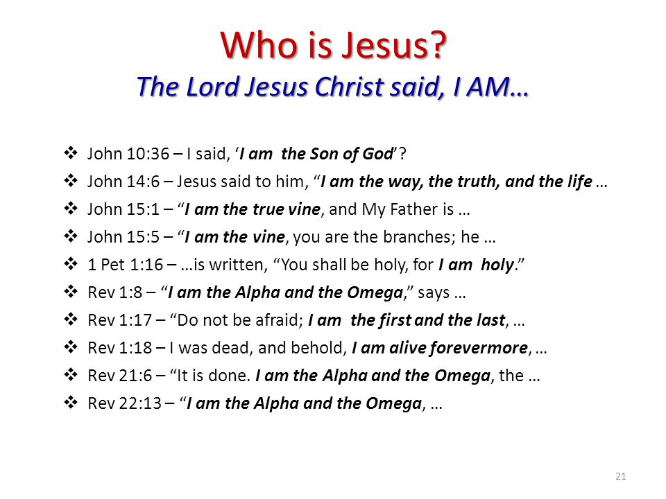 Who is Jesus The Lord Jesus Christ said, I AM…