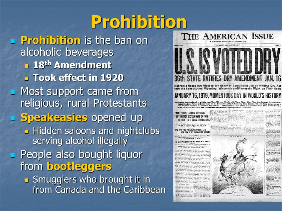 Prohibition Prohibition is the ban on alcoholic beverages