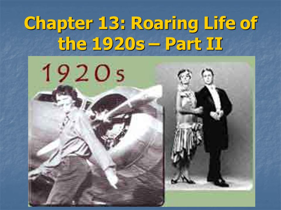 Chapter 13: Roaring Life of the 1920s – Part II