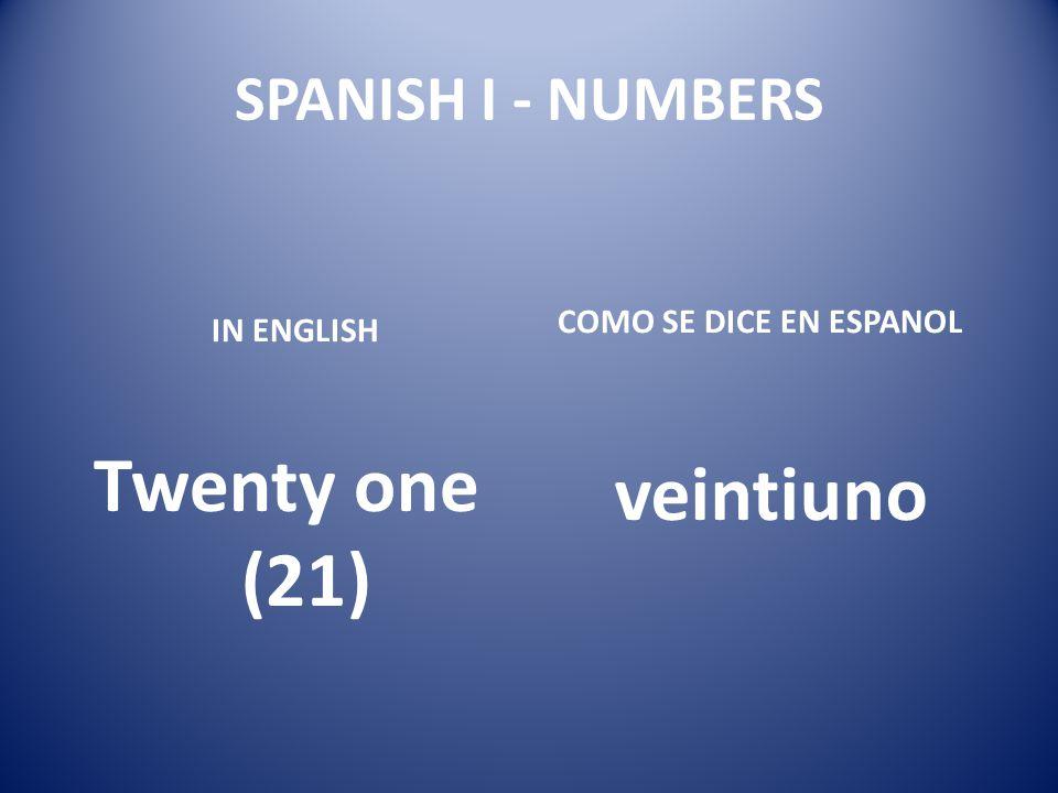 Twenty one (21) veintiuno
