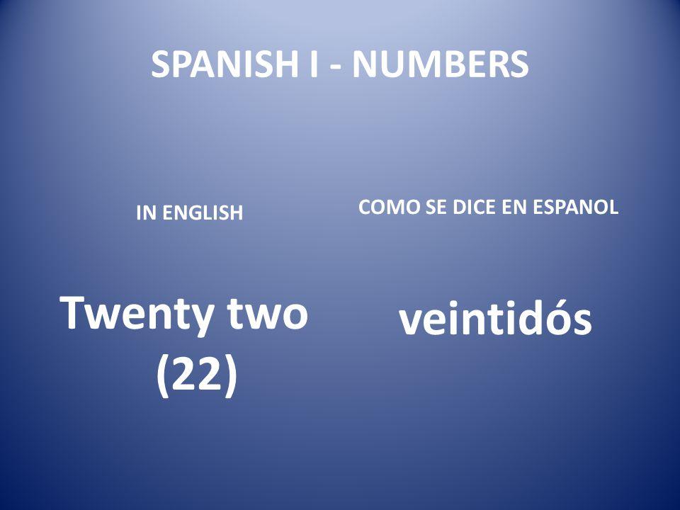 Twenty two (22) veintidós